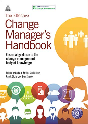 The Effective Change Manager's Handbook By Richard Smith