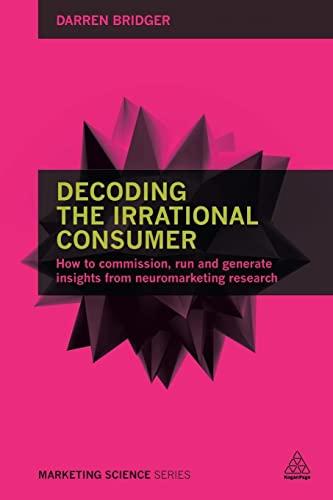 Decoding the Irrational Consumer By Darren Bridger
