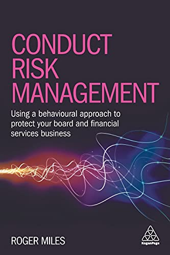 Conduct Risk Management By Dr Roger Miles