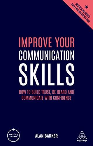 Improve Your Communication Skills By Alan Barker