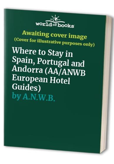 Where to Stay in Spain, Portugal and Andorra By Automobile Association