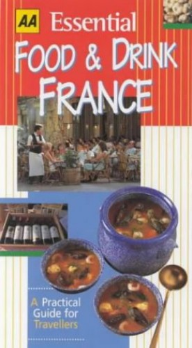 AA Essential Food and Drink: France (AA Essential Food & Drink Guides) by Hazel Evans