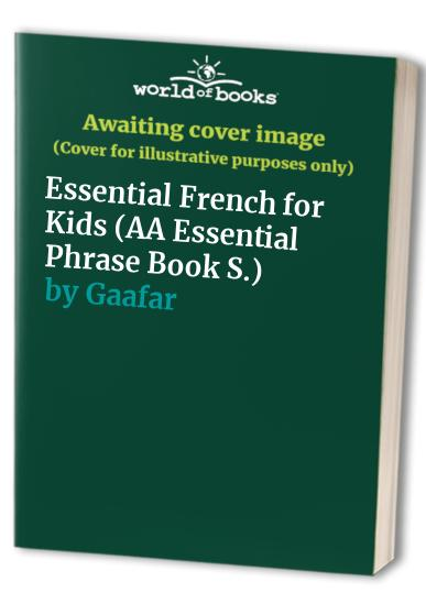 Essential French for Kids (AA Essential Phrase Book) by Unknown Author