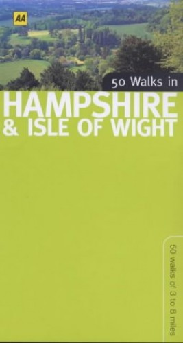 50 Walks in Hampshire and Isle of Wight By David Hancock