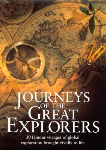 Journeys of the Great Explorers By Rosemary Burton