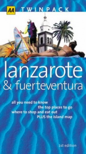 Lanzarote & Fuerteventura: All you need to know, the top places to go, where to shop and eat out PLUS the island map (AA TwinPacks) By Andrew Sanger