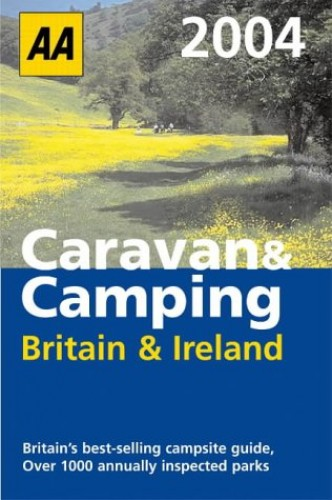 AA Caravan and Camping Britain and Ireland By AA Publishing
