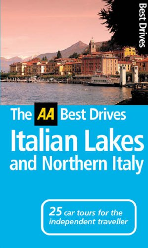 AA Best Drives Italian Lakes and Northern Italy By Marina Tagliaferri
