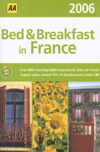 AA Bed and Breakfast in France By AA Publishing
