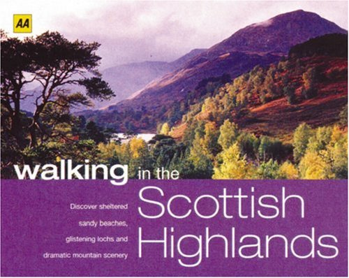 AA Walking in the Scottish Highlands (AA Walking in Series) by AA