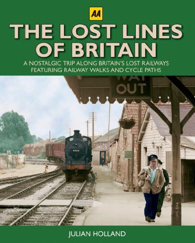 The Lost Lines of Britain (AA Illustrated Reference) By Holland (Monash University Australia)
