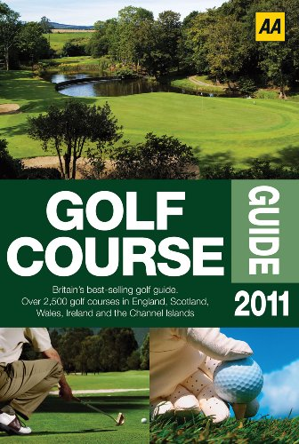 Golf Course Guide 2011 (AA Lifestyle Guides) By AA Publishing