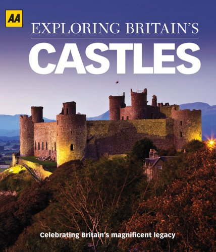 Exploring Britain's Castles By AA Publishing
