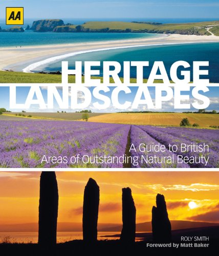 Heritage Landscapes: Britain's Areas of Outstanding Natural Beauty by Roly Smith