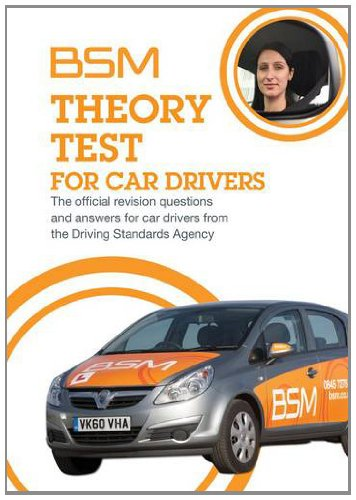 BSM Theory Test for Car Drivers: The Official Revision Questions and Answers for Car Drivers from the Driving Standards Agency by AA Publishing