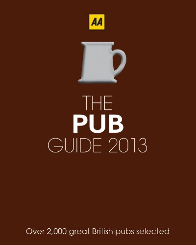 AA Pub Guide: 2013 by AA Publishing