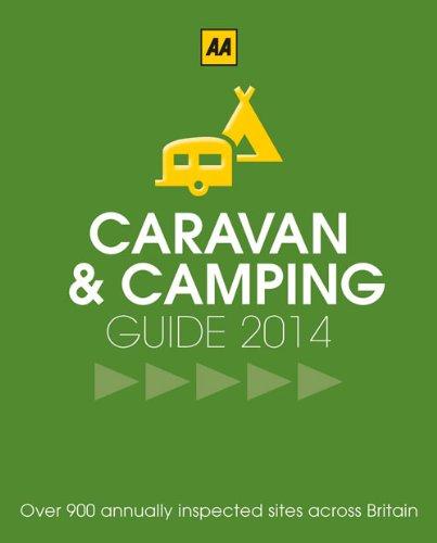 Caravan & Camping Britain 2014 (AA) (Caravan & Camping Guide Britain) (AA Caravan & Camping Britain & Ireland) By AA Publishing