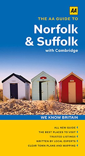 The AA Guide to Norfolk & Suffolk with Cambridge By Carole French