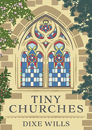 Tiny Churches By Dixe Wills