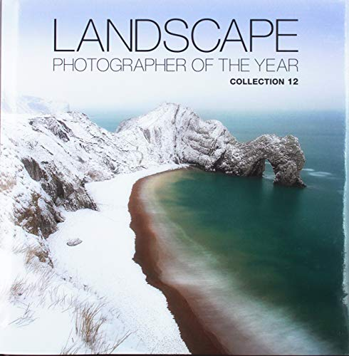 Landscape Photographer of the Year: Collection 12 By AA Publishing