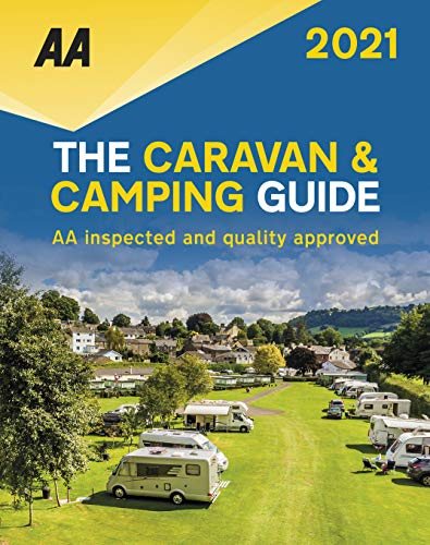 The Caravan & Camping Guide 2021 By AA Publishing