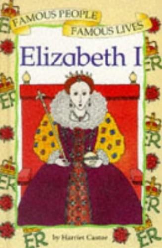 Elizabeth I By Harriet Castor