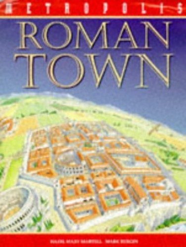A Roman Town By Hazel Mary Martell
