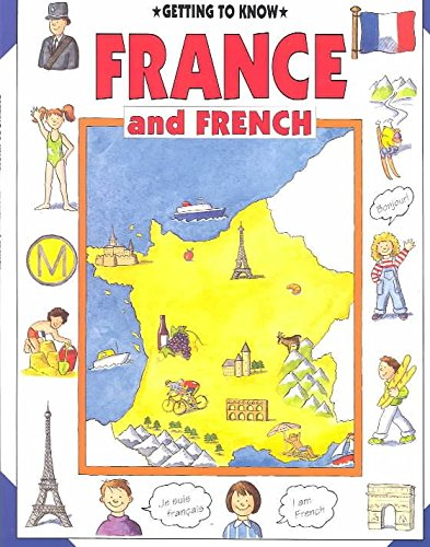 France and French (Getting to Know) By Nicola Wright