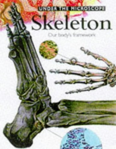 Under the Microscope:Skeleton By Johnson