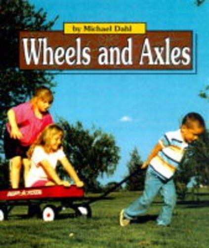 Wheels & Axles By Michael Dahl