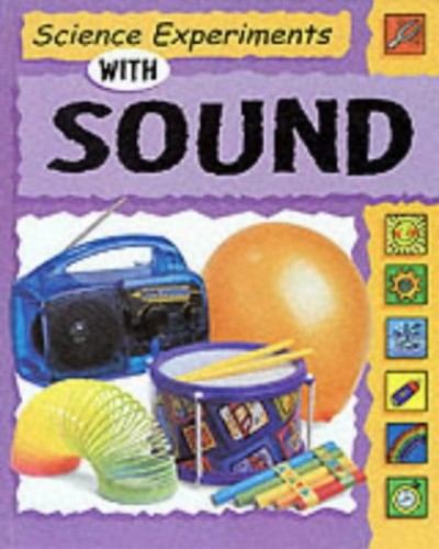 Science Experiments:Sound By Sally Nankivell-Aston