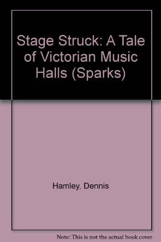Stage Struck By Dennis Hamley
