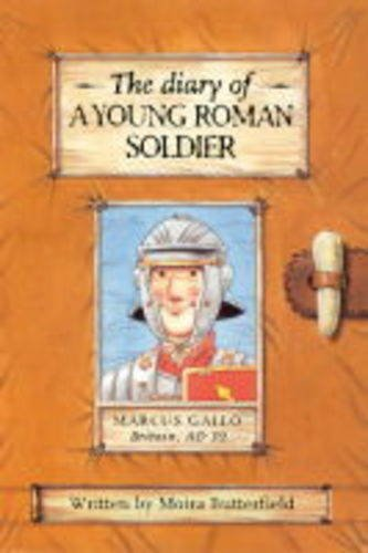 The Diary of a Young Roman Soldier By Moira Butterfield