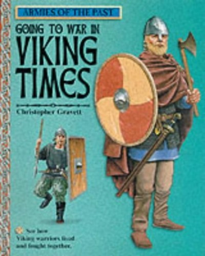 Going to War in Viking Times by Christopher Gravett