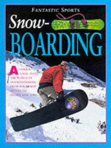 Snowboarding (Fantastic Sports) By Lesley McKenna