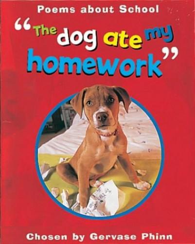 Poetry & Anthology:Dog Ate My Homework By Gervase Phinn