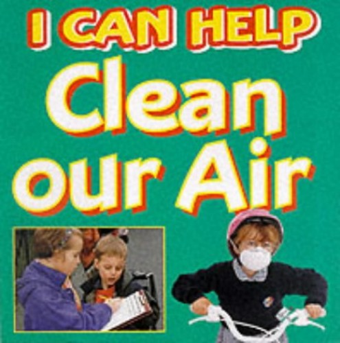 I Can Help: Clean Our Air By Viv Smith