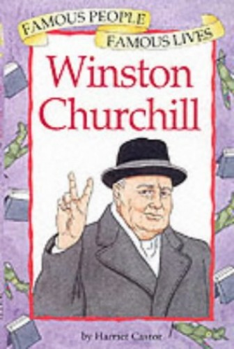 Famous People Famous Lives:Winston Churchill By Harriet Castor