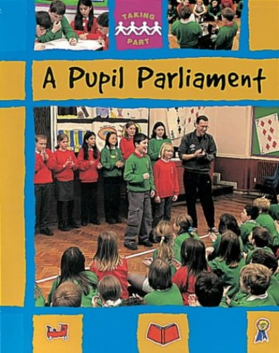Taking Part: Pupil Parliament By Sally Hewitt