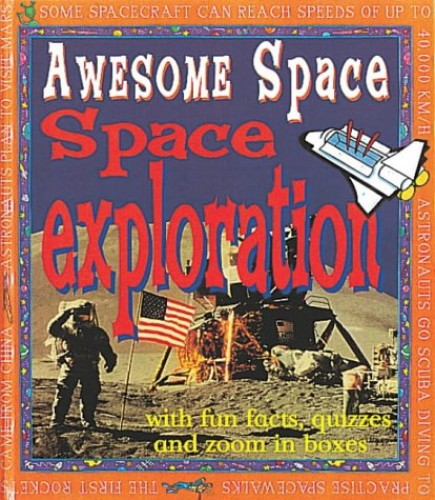 Awesome Space: Space Exploration By John Farndon
