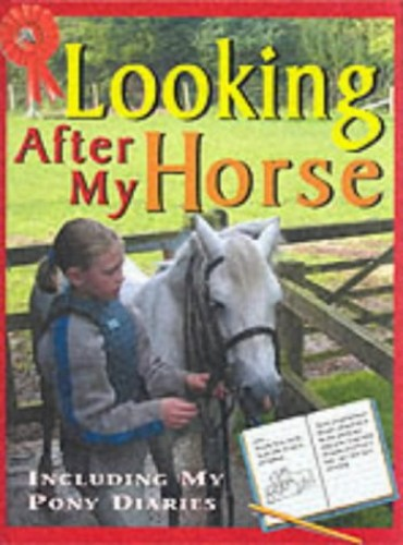 Me And My Pony:Looking After My  Horse By Toni Webber