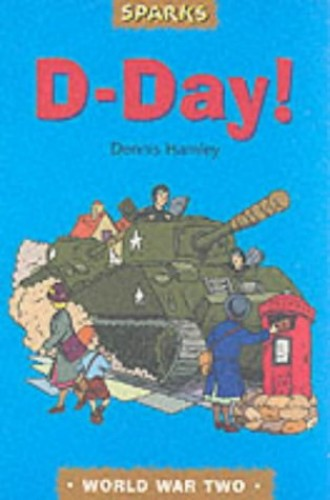 D-Day: A Tale of Wartime Adventure (Sparks) by Dennis Hamley