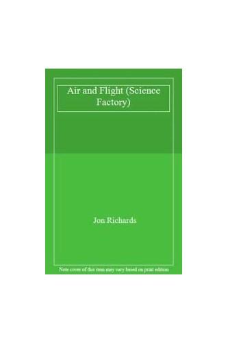 Air and Flight By Jon Richards