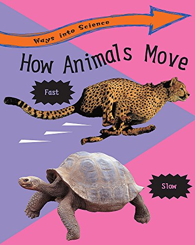 Ways Into Science: How Animals Move By Peter Riley