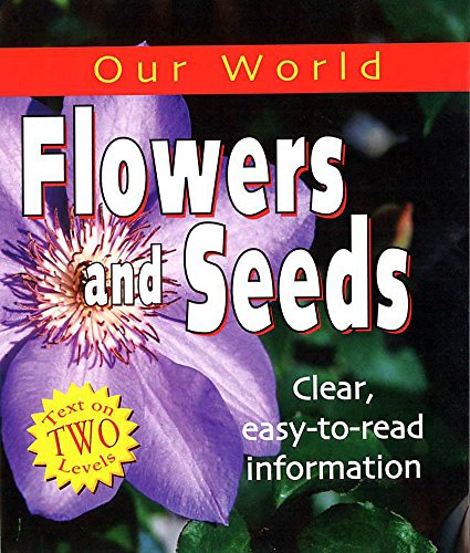 Our World: Flowers and Seeds By M Grieveson
