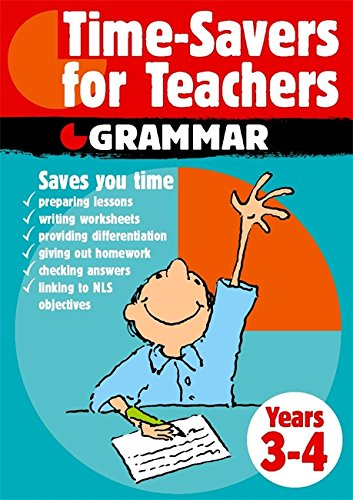 Time-savers for Teachers: Grammar, Years 3-4: Years 3-4 by