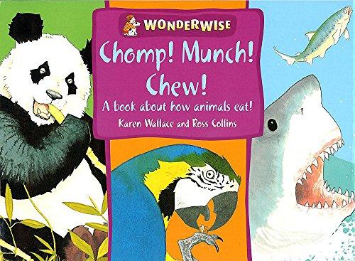 Chomp! Munch! Chew! by Karen Wallace