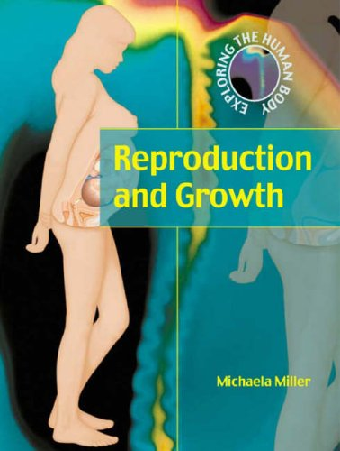 Exploring The Human Body: Reproduction and Growth By M Miller