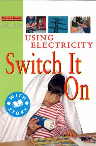 Using Electricity-Switch It On By Stewart Ross