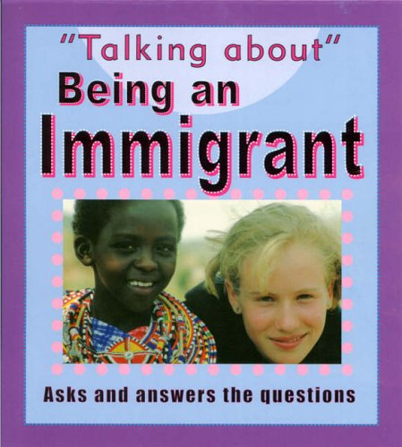 Being An Immigrant By Sarah Levete